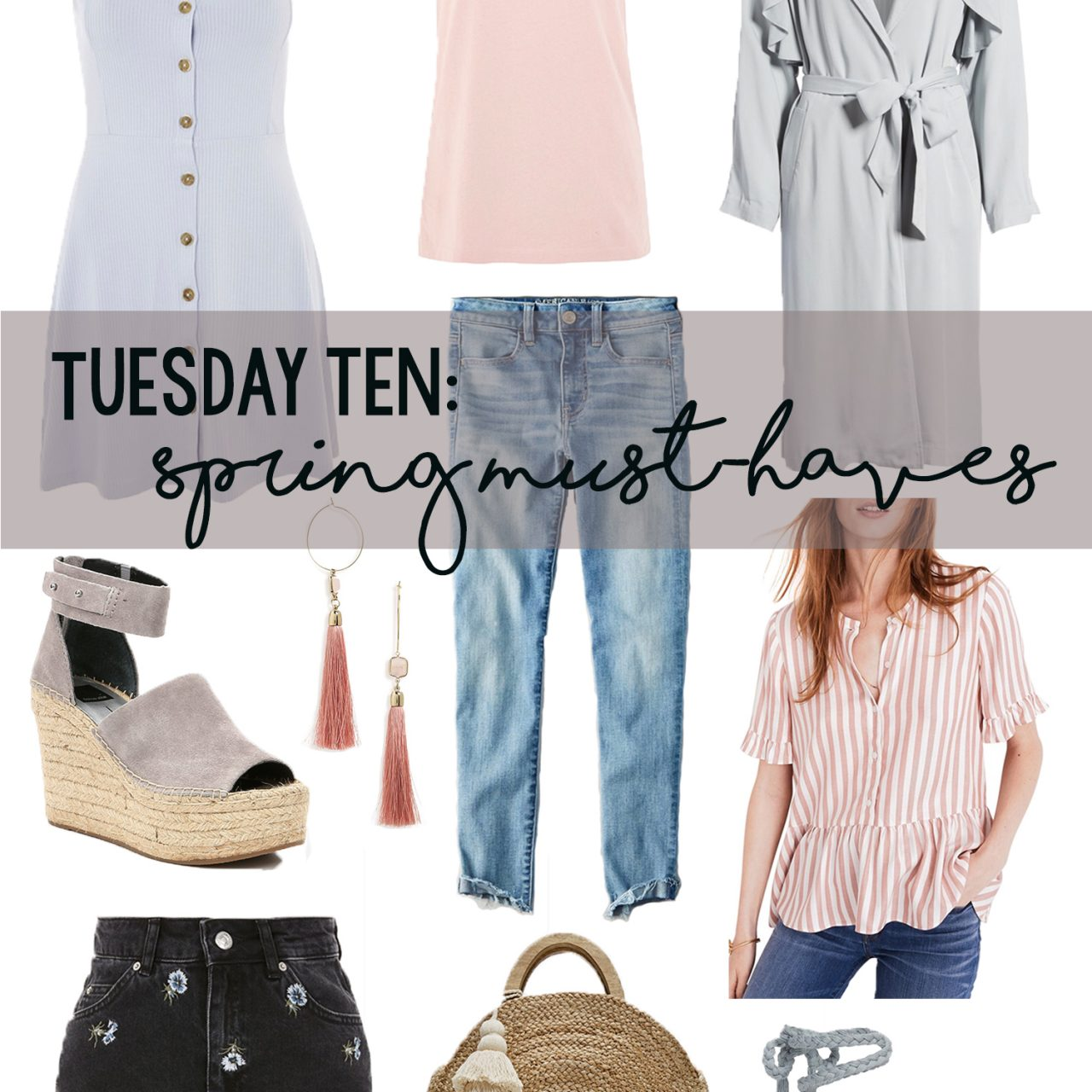 Tuesday Ten: Spring Must-Haves