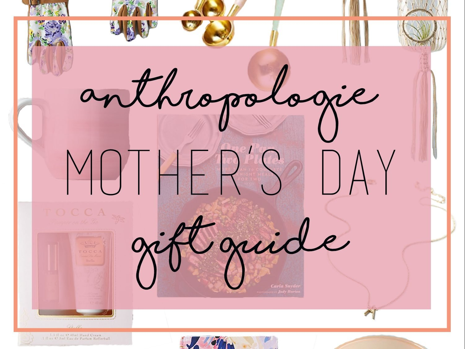 Anthropologie mothers day gift guide